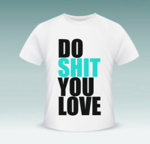 "T-shirt ""Do Shit You Love"" Biały Męski"