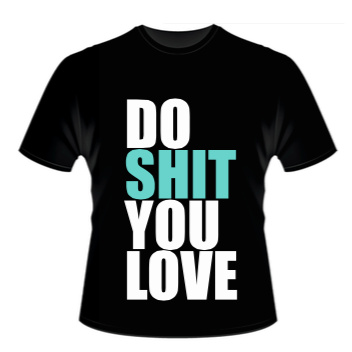 "T-shirt ""Do Shit You Love"" Czarny Męski"